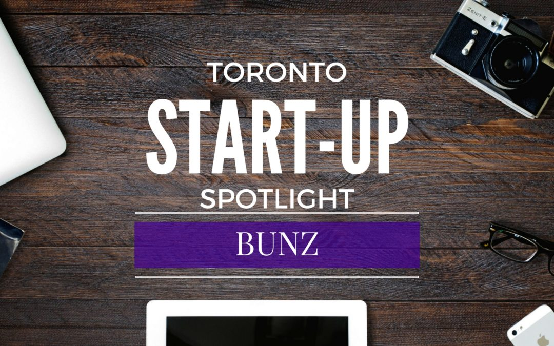 Toronto Start-Up Spotlight | Bunz